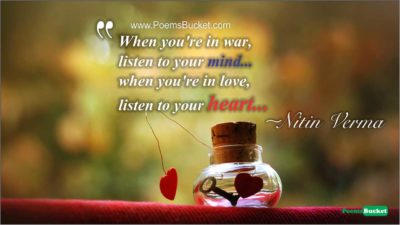 When You're In War Listen To - Love Quotes