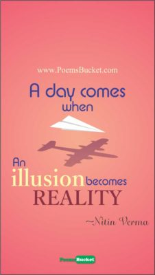 When Illusion Becomes Reality - Life Quotes