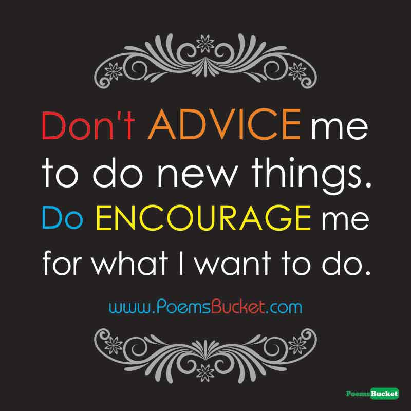 Don't Advice Me To Do - Motivational Quotes