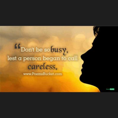 Don't Be So Busy Lest A Person – Life Quotes