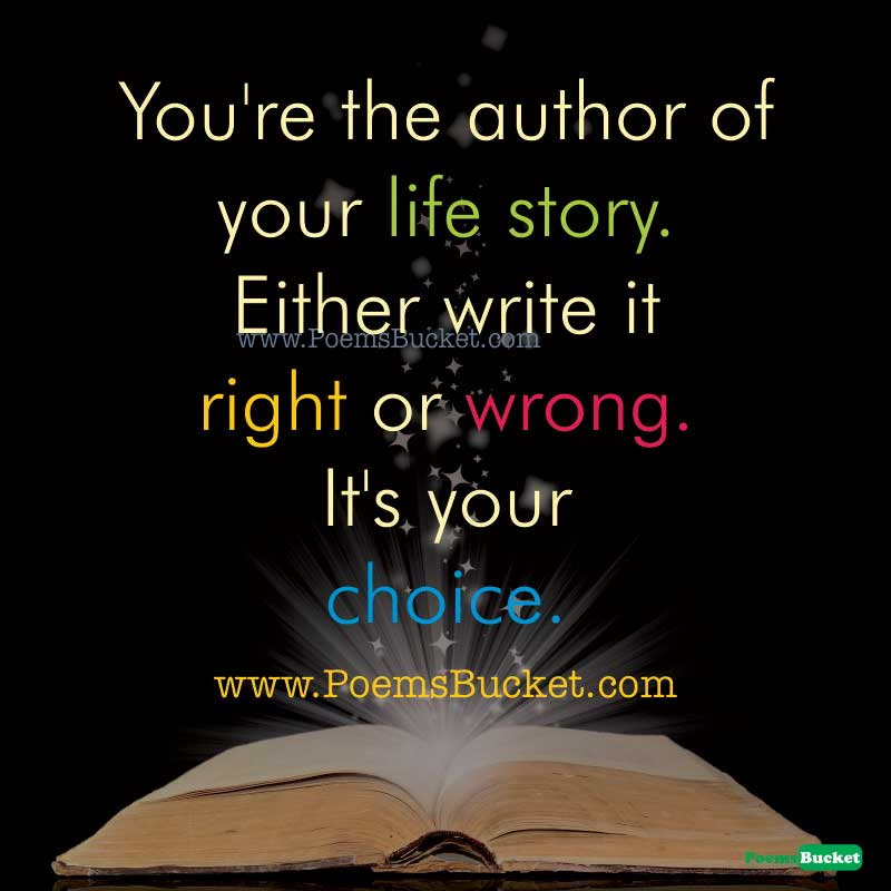 You Are The Author Of Your - Life Quotes
