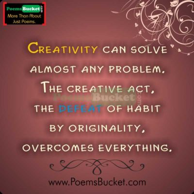 Creativity Can Solve Almost - Artist Quotes