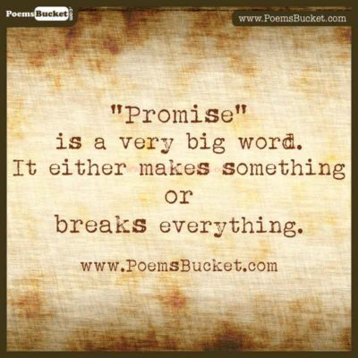 Promise Is A Very Big Word It Either Makes Or