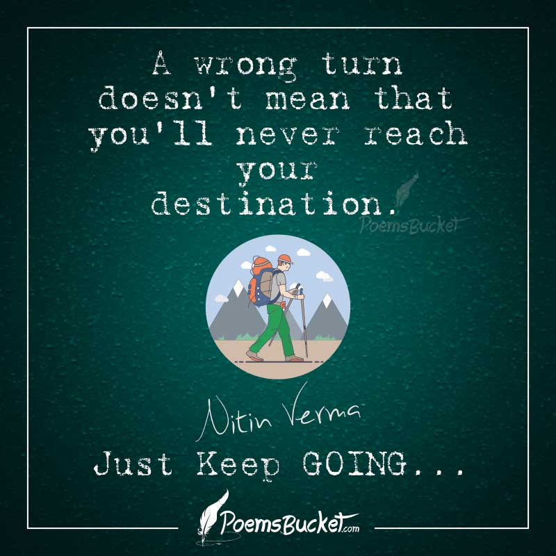 A Wrong Turn Does Not Mean That You Will Never