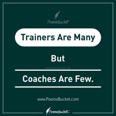 Trainers Are Many But Coaches Are Few