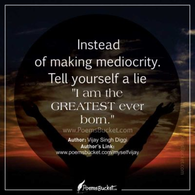 I Am The Greatest Ever Born - Motivational Quote